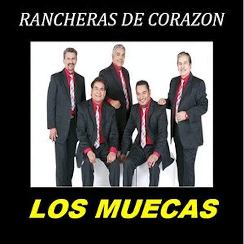 Ranceras De Corazon by Los Muecas