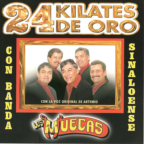 24 Kilates De Oro by Los Muecas