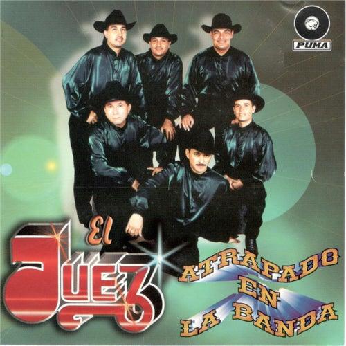 Atrapado En La Banda by Juez