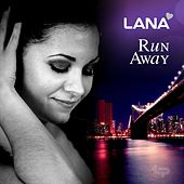 Run Away by Lana