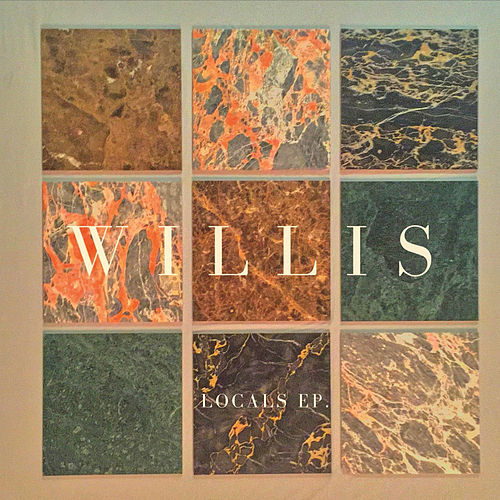 Locals EP by Willis