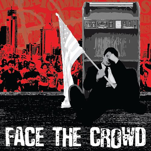 Face the Crowd by Combat Crisis