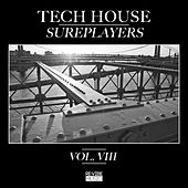 Tech House Sureplayers, Vol. 8 by Various Artists