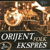 Orijent folk ekspres by Various Artists