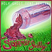 Summer Jelly by Holy Ghost Tent Revival