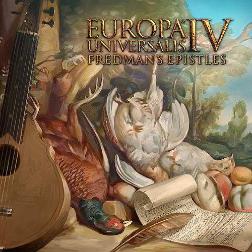 Europa Universalis IV: Fredman's Epistles by Paradox Interactive