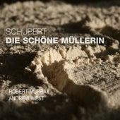 Schubert: Die schöne Müllerin, Op. 25, D. 795 by Robert Murray