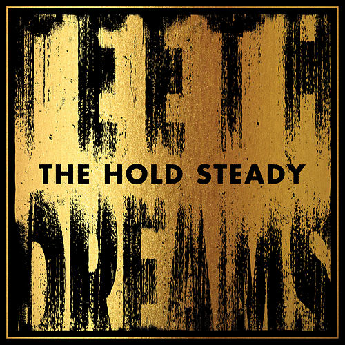 Teeth Dreams by The Hold Steady