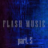 Flash Music, Pt. 5 - EP by Various Artists