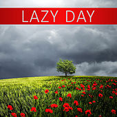 Lazy Day – New Age Music for Total Relaxation, Calmness Day at Home, Sounds of Nature to Reduce Stress and Relax by Calming Sounds