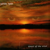 Ghost Of The Wind by James Ryan