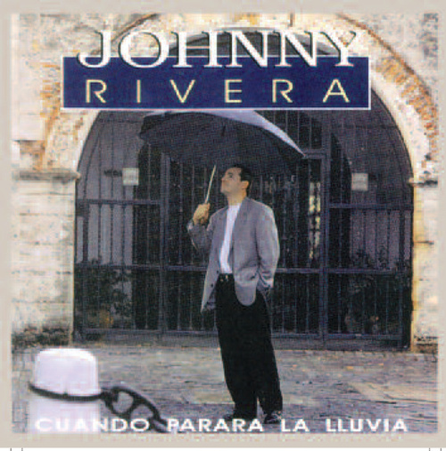 Cuando Parara La Lluvia by Johnny Rivera