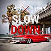 Slow Down by Ca$his