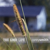 The Good Life by Corey Smith