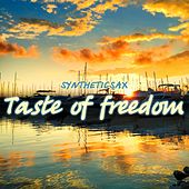 Taste of Freedom by Syntheticsax