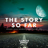 The Story So Far by Gareth Emery