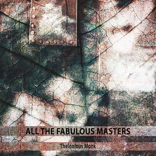 All the Fabulous Masters von Thelonious Monk