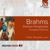 Brahms: Hungarian Dances by Cédric Tiberghien