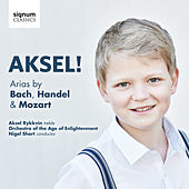 Aksel! Arias by Bach, Handel & Mozart by Aksel Rykkvin