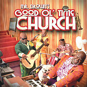 Mr. Brown's Good Ol' Time Church by David Mann