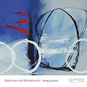 Beethoven and Mendelssohn: String Quartets by Sacconi Quartet