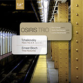 Pyotr Ilyich Tchaikowsky: Piano Trio in a Minor, Op. 50 - Ernest Bloch: Three Nocturnes for Violin, Cello and Piano by Vesko Eschkenazy