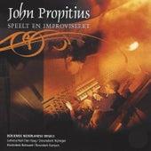 John Propitius Speelt en Improviseert by John Propitius