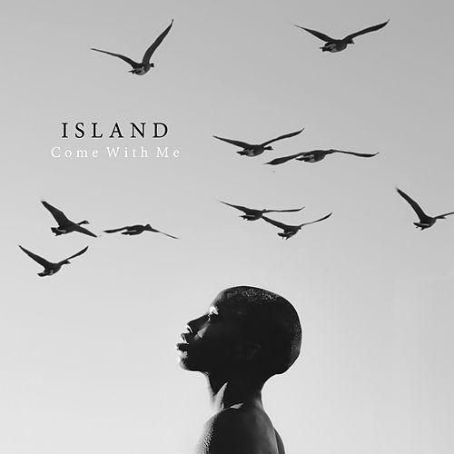 Come with Me by Island