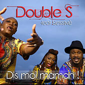 Dis-moi maman ! by Double S