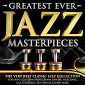 Greatest Ever Jazz Masterpieces - The Very Best Classic Jazz Collection - Featuring Louis Armstrong, Frank Sinatra, Miles Davis, Ella Fitzgerald, Ray Charles & Many More von Various Artists
