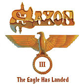 The Eagle Has Landed Pt. III (Live) by Saxon