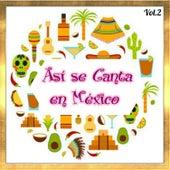 Así Se Canta en México, Vol. 2 by Various Artists