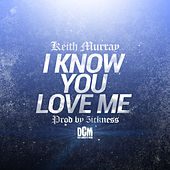 I Know You Love Me by Keith Murray
