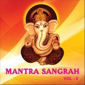 Mantra Sangrah, Vol. 8 by Various Artists