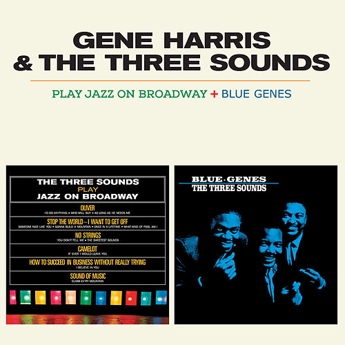 The Three Sounds Play Jazz on Broadway + Blue Genes by Gene Harris