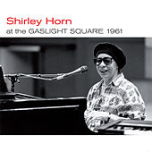 At the Gaslight Square 1961 (Live) + Loads of Love [Bonus Track Version] by Shirley Horn