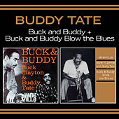 Buck & Buddy + Buck & Buddy Blow the Blues (Bonus Track Version) by Buddy Tate