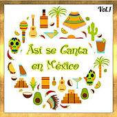 Así Se Canta en México, Vol. 1 by Various Artists