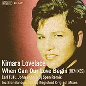When Can Our Love Begin (Remixes) by Kimara Lovelace