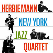 New York Jazz Quartet (Bonus Track Version) by Herbie Mann