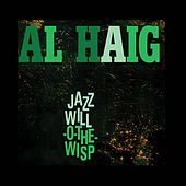 Jazz Will-O-the-Wisp (Bonus Track Version) by Al Haig
