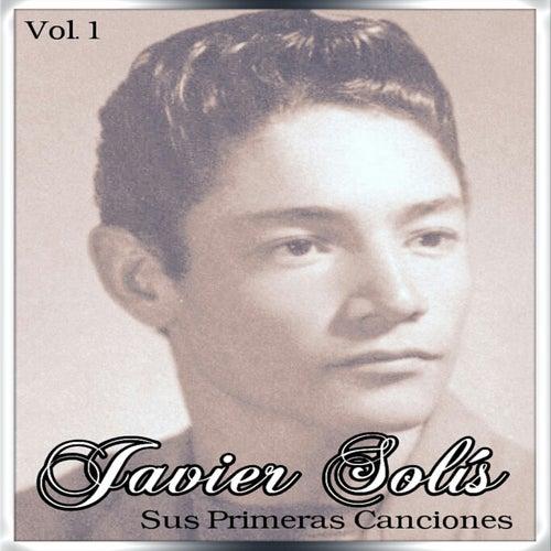 Javier Solís - Sus Primeras Canciones, Vol. 2 by Javier Solis