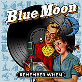 Blue Moon - Remember When von Various Artists