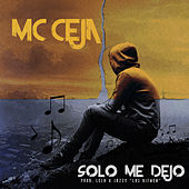 Solo Me Dejo by MC Ceja
