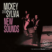 New Sounds (Bonus Track Version) by Mickey and Sylvia