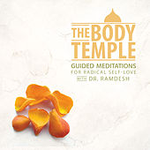 The Body Temple: Guided Meditations for Radical Self-Love by Ramdesh Kaur