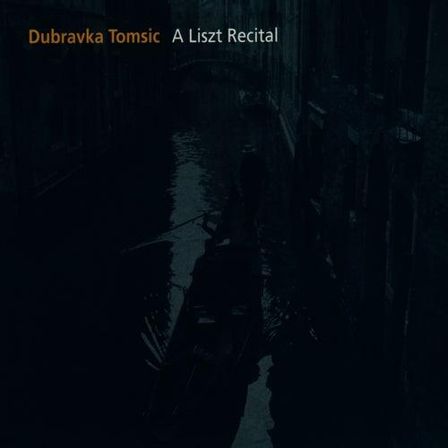 A Liszt Recital by Dubravka Tomsic