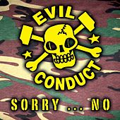 Sorry...No by Evil Conduct