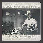 Living Country Blues USA Vol. 11 - Country Gospel Rock by Various Artists