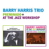 Barry Harris Trio: Preminado + at the Jazz Workshop (Live) by Barry Harris